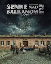 S02 Black Sun(Sence Nad Balkanom)